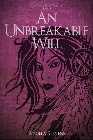 An Unbreakable Will (The Vargr Clan Trilogy #3)