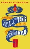 L'extraordinaire voyage du fakir qui était resté coincé dans ... by Romain Puértolas