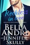 Reckless In Love (The Maverick Billionaires, #2)