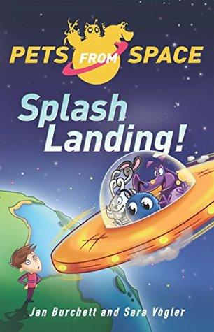 Pets from Space 1: Splash Landing Jan Burchett
