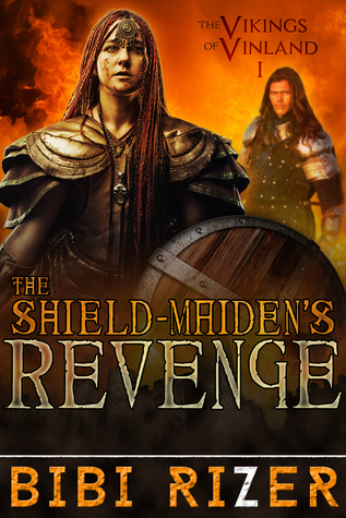 The Shield Maiden's Revenge by Bibi Rizer