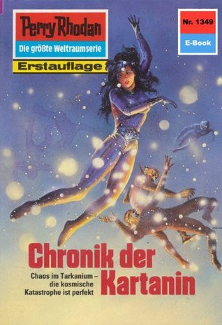 Perry Rhodan 1349: Chronik der Kartanin (Heftroman): Perry Rhodan-Zyklus Die Gänger des Netzes  by  Ernst Vlcek