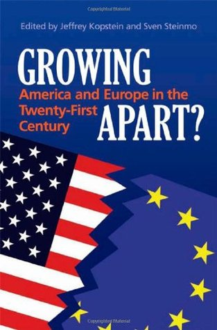 Growing Apart?: America and Europe in the 21st Century  by  Jeffrey Kopstein