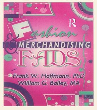 Fashion & Merchandising Fads Frank W. Hoffmann