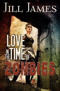 Love in the Time of Zombies by Jill James