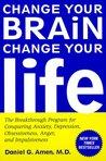 Change Your Brain, Change Your Life by Daniel G. Amen