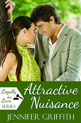 Attractive Nuisance (Legally in Love Book 1)