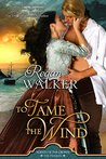 To Tame the Wind (Agents of the Crown, Prequel, and Donet duology, #1)