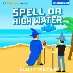 Spell or High Water (Magic 2.0, #2)