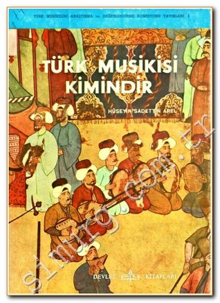 Türk Musikisi Kimindir?  by  Hüseyin Saadettin Arel