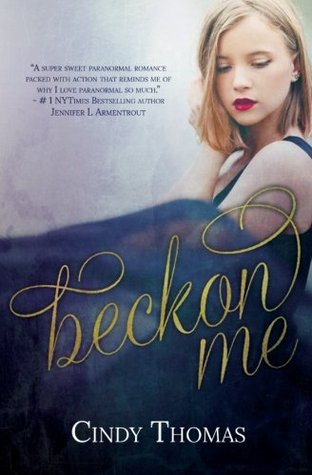 Beckon Me (A Beckoner Novel) by Cindy  Thomas