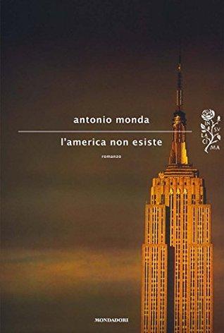LAmerica non esiste Antonio Monda