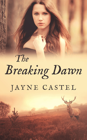 The Breaking Dawn by Jayne Castel