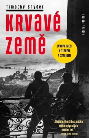 Krvavé země: Evropa mezi Hitlerem a Stalinem  by  Timothy Snyder