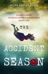 The Accident Season by Moïra Fowley-Doyle