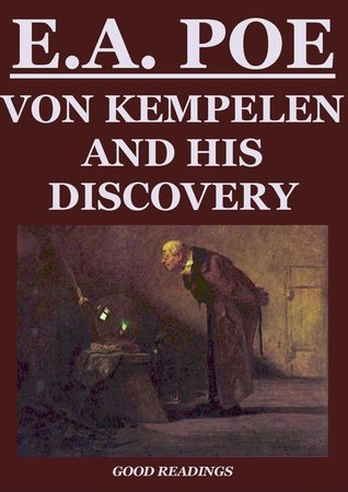Von Kempelen and his Discovery  by  Edgar Allan Poe