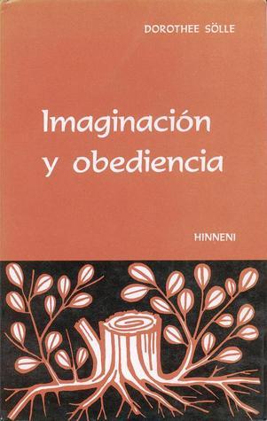 Imaginación y obediencia Dorothee Sölle