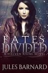 Fates Divided (A Halven Rising Novel, Halven Rising # 1)