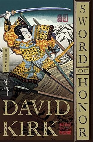 Sword of Honor (Musashi Miyamoto, #2) David  Kirk