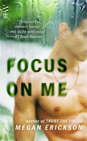 Focus on Me by Megan Erickson on Pretty Sassy Cool