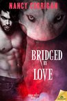 Bridged by Love (Kagan Wolves, #1)