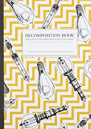 Bright Ideas Decomposition Book: College-ruled Composition Notebook With 100% Post-consumer-waste Recycled Pages Inc. Michael Roger