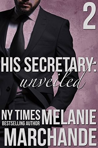 His Secretary: Unveiled (A Billionaire Romance)