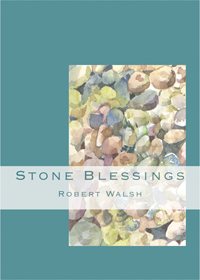 Stone Blessings: Meditations  by  Robert Walsh Jr.