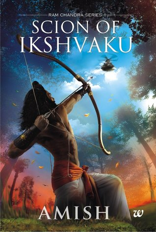 Scion of Ikshvaku (Ram Chandra Series, #1)