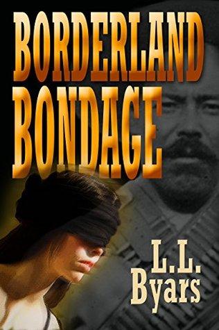 Borderland Bondage (Rick Morales Mysteries Book 4)  by  L.L. Byars