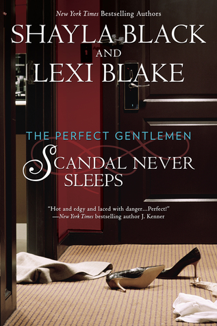 Scandal Never Sleeps (The Perfect Gentlemen, #1)