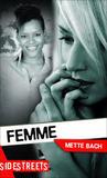 Femme by Mette Bach