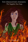 Thy Daughter's Enemies: The Sapphire Star Saga
