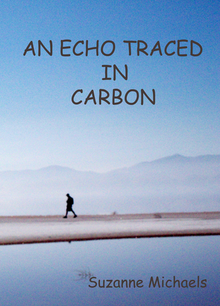 An Echo Traced in Carbon Suzanne Michaels