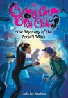 The Mystery of the Zorse's Mask (Curious Cat Spy Club, #2)