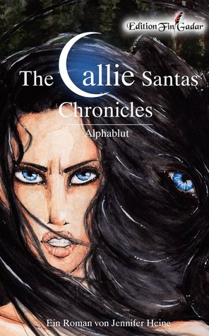 The Callie Santas Chronicles: Alphablut