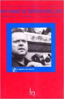 My name is Orson Welles: Media, forme, linguaggi Giorgio Placereani