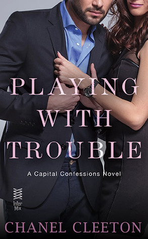 BLOG TOUR:  Playing with Trouble by Chanel Cleeton