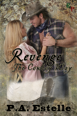 Revenge The Cowboy Way by Penny Estelle