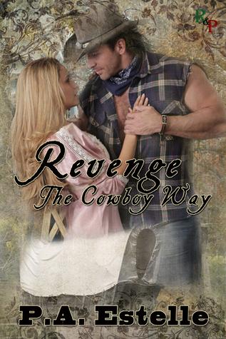 Revenge The Cowboy Way by Penny Estelle