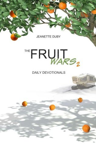 The Fruit Wars 2 Jeanette Duby