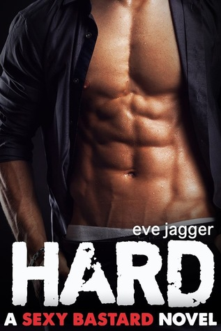 Hard (A Sexy Bastard Book)