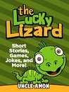 Children Books: Lucky the Lizard (Bedtime Stories For Kids Ages 3-10): Kids Books - Bedtime Stories For Kids - Children's Books - Early Readers - Free Stories (Fun Time Series for Beginning Readers)