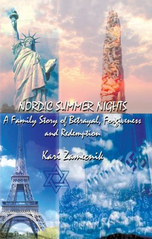 Nordic Summer Nights: A Family Story of Betrayal, Forgiveness and Redemption  by  Kari Zamecnik