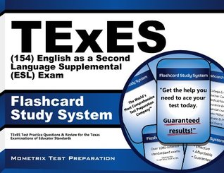 TExES (154) English as a Second Language Supplemental (ESL) Exam Flashcard Study System: TExES Test Practice Questions & Review for the Texas Examinations of Educator Standards TExES Exam Secrets Test Prep Team