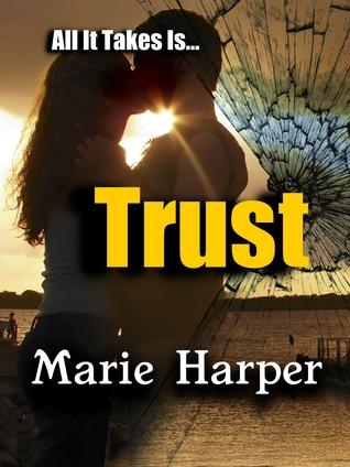 All It Takes Is...Trust  by  Marie Harper