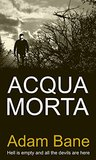 Acqua Morta (Commissario Martelli, #1)