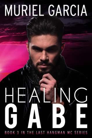 Healing Gabe (Last Hangman MC, #3)