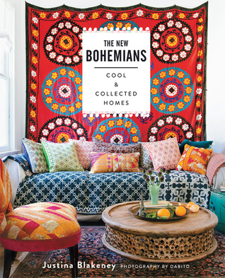 The New Bohemians: Cool and Collected Homes - Justina Blakeney