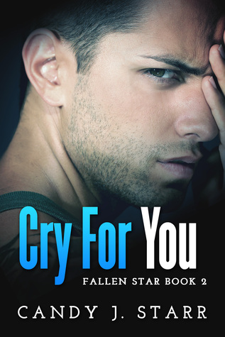 Cry For You (Fallen Star, #2)